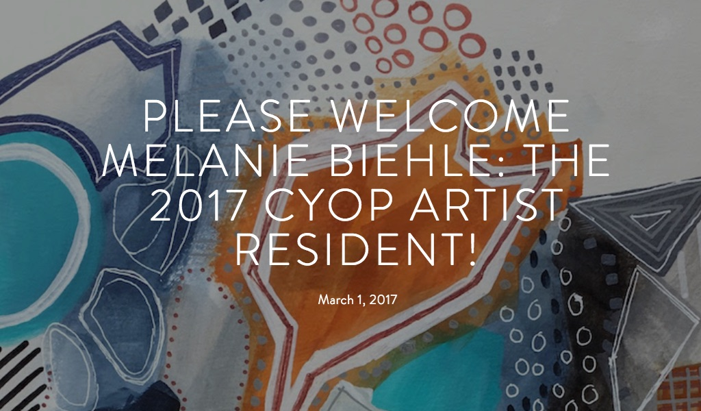 Melanie Biehle was selected by Jennifer Snyder as the recipient of the 2017 Artist Residency for the Creating Your Own Path podcast.