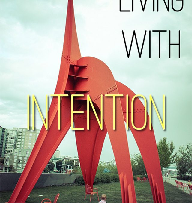 What's Next?: Living with Intention